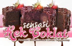 Panduan memasak kek coklat sedap